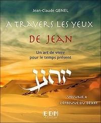 Jean-Claude Genel - A travers les yeux de Jean - Volume 4, L'épreuve du désert. 1 CD audio