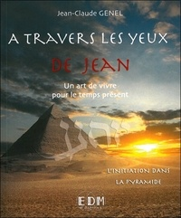 Jean-Claude Genel - A travers les yeux de Jean - Volume 5, L'initiation dans la pyramide. 1 CD audio