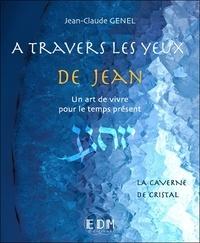 Jean-Claude Genel - A travers les yeux de Jean - Volume 8, La caverne de cristal. 1 CD audio