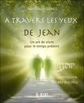 Jean-Claude Genel - A travers les yeux de Jean - Un art de vivre pour le temps présent.