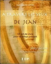 Jean-Claude Genel - A travers les yeux de Jean - Tome 11, Jérusalem, les marchands du Temple.