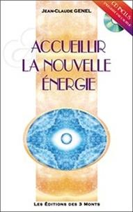 Jean-Claude Genel - Accueillir la nouvelle énergie. 1 CD audio