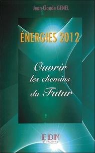 Jean-Claude Genel - Energies 2012 - Ouvrir les chemins du futur.