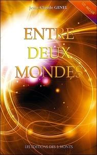 Jean-Claude Genel - Entre deux mondes - Oser une vision du futur est vital. 1 CD audio