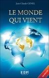 Jean-Claude Genel - Le monde qui vient - Clés pour accueillir. 1 CD audio