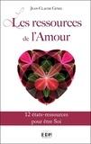 Jean-Claude Genel - Les ressources de l'amour - 12 états-ressources pour être Soi.