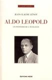 Jean-Claude Génot - Aldo Leopold - Un pionnier de l'écologie.