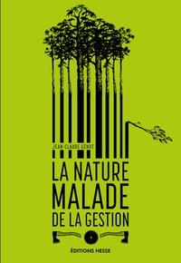 Jean-Claude Génot - La nature malade de la gestion.
