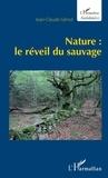 Jean-Claude Génot - Nature : le réveil du sauvage.
