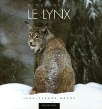 Jean-Claude Génot - Vivre avec le lynx.
