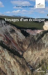 Jean-Claude Génot - Voyages d'un écologue.