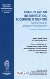 Jean-Claude Gens et Csaba Olay - Charles Taylor - Interprétation, modernité et identité.