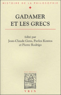 Jean-Claude Gens et Pavlos Kontos - Gadamer et les grecs.