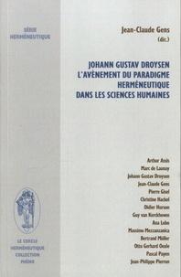 Jean-Claude Gens - Johann Gustav Droysen - L'avènement du paradigme herméneutique dans les sciences humaines.