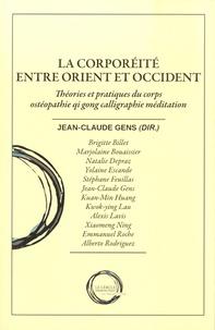 Jean-Claude Gens - La corporéité entre Orient et Occident - Théories et pratiques du corps ostéopathie qi gong calligraphie méditation.