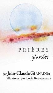 Jean-Claude Gianadda - Prières glanées.