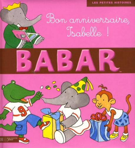 Jean-Claude Gibert et Jean de Brunhoff - Bon anniversaire Isabelle !.