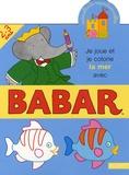 Jean-Claude Gibert - Je joue et je colorie la mer avec Babar.