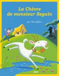 Jean-Claude Gibert - La chèvre de monsieur Seguin.