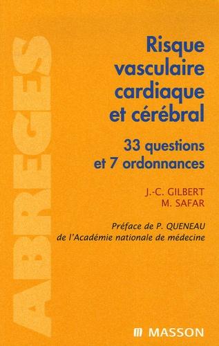 Jean-Claude Gilbert - Risque vasculaire, cardiaque et cérébral.