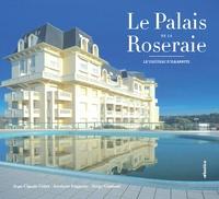 Jean-Claude Gilet et Jocelyne François - La palais de La Roseraie - Le vaisseau d'Ilbarritz.