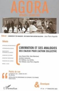 Jean-Claude Gillet et Alain Marchand - Agora Débats/Jeunesse N° 39, 1ertrimestre : L'animation et ses analogies - Des enjeux pour l'action collective.