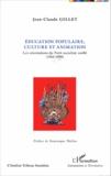 Jean-Claude Gillet - Education populaire, culture et animation - Les orientations du Parti socialiste unifié (1960-1990).