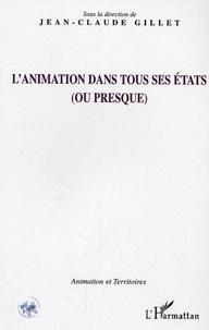 Jean-Claude Gillet - L'animation dans tous ses états (ou presque).