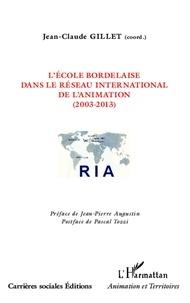 Jean-Claude Gillet - L'école bordelaire dans le réseau international de l'animation (2003-2013).