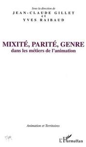 Jean-Claude Gillet et Yves Raibaud - Mixité, parité, genre dans les métiers de l'animation.