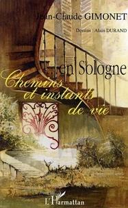 Jean-Claude Gimonet - Chemins et instants de vie... en Sologne.