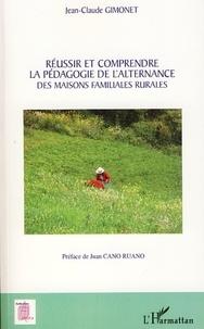 Jean-Claude Gimonet - Réussir et comprendre la pédagogie de l'alternance des maisons familiales rurales.