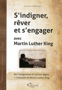 Jean-Claude Girondin - S'indigner, rêver et s'engager avec Martin Luther King.