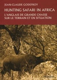 Hunting safari in Africa - Langlais de grande chasse sur le terrain et en situation.pdf