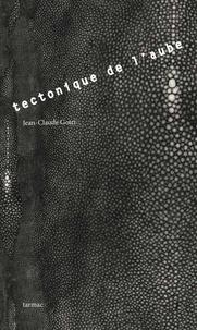 Jean-Claude Goiri - Tectonique de l'aube.