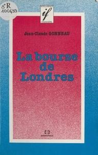 Jean-Claude Gonneau - La Bourse de Londres.
