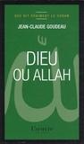 Jean-Claude Goudeau - Dieu ou Allah.