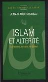 Jean-Claude Goudeau - Islam et altérité - La femme, le halah, le djihad.