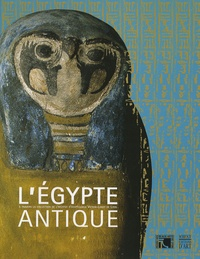 Jean-Claude Goyon - L'Egypte antique - A travers la collection de l'institut d'égyptologie Victor-Loret de Lyon.