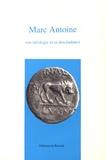 Jean-Claude Goyon et Eric Julien - Marc Antoine, son idéologie et sa descendance - Actes du colloque organisé à Lyon le jeudi 28 juin 1990.