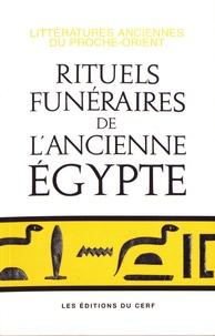 Jean-Claude Goyon - Rituels funéraires de l'ancienne Egypte - Le rituel de l'embaumement, le rituel de l'ouverture de la bouche, les livres des respirations.