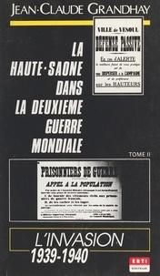 Jean-Claude Grandhay - La Haute-Saône dans la Deuxième Guerre mondiale (2) : L'invasion, 1939-1940.