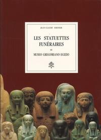 Jean-Claude Grenier - Les statuettes funéraires du Museo Gregoriano Egizio.