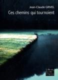 Jean-Claude Grivel - Ces chemins qui tournoient.