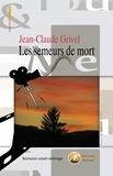 Jean-Claude Grivel - Les semeurs de mort - Scénario de court-métrage.