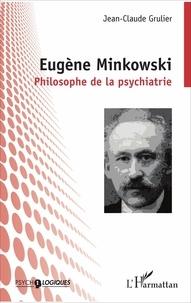 Eugène Minkowski - Philosophe de la psychiatrie.pdf