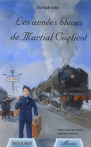 Jean-Claude Grulier - Les années bleues de Martial Coqlicot.