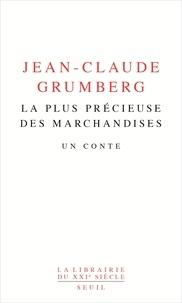 La plus précieuse des marchandises - Jean-Claude Grumberg de Jean-Claude Grumberg