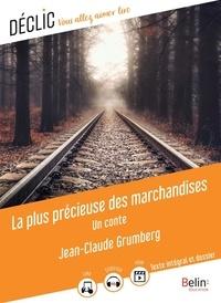 Jean-Claude Grumberg - La plus précieuse des marchandises.