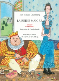 Jean-Claude Grumberg - La reine maigre - Histoire du royaume de Trop, de son roi gros, de sa reine maigre et de leurs jumeaux disparates.